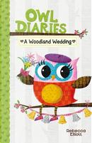 A Woodland Wedding (Owl Diaries) by Rebecca Elliott