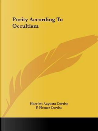 Purity According to Occultism by Harriett Augusta Curtiss