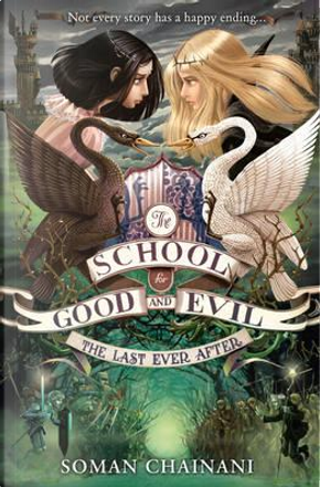 The Last Ever After (The School for Good and Evil, Book 3) by Soman Chainani