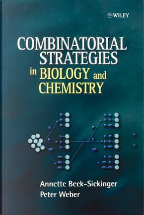 Combinatorial Strategies in Biology and Chemistry by Annette Beck-Sickinger