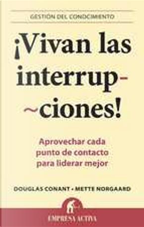 !Vivan las interrupciones! by Douglas Conant, Mette Norgaard