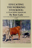 Educating the Working Stockdog by Ron Gale