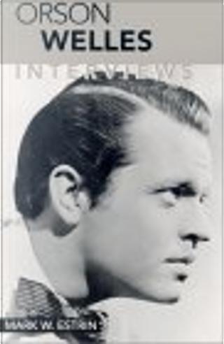 Orson Welles by Orson Welles, Mark W. Estrin
