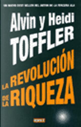 La Revolucion de La Riqueza by Heidi Toffler, Alvin Toffler