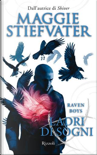 Raven Boys - Ladri di sogni by Maggie Stiefvater