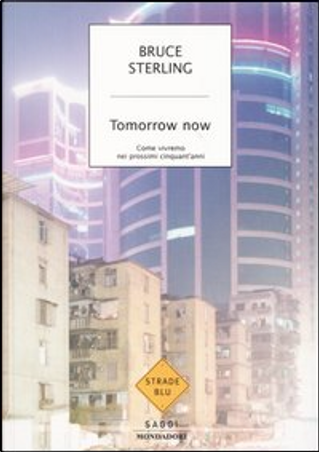 Tomorrow now by Bruce Sterling