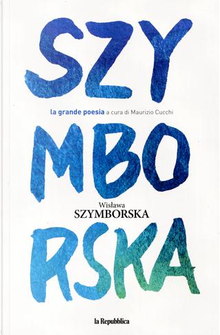 Wislawa Szymborska by Wislawa Szymborska