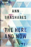 Here And Now by Ann Brashares