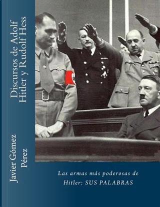 Discursos de Adolf Hitler y Rudolf Hess by Adolf Hitler