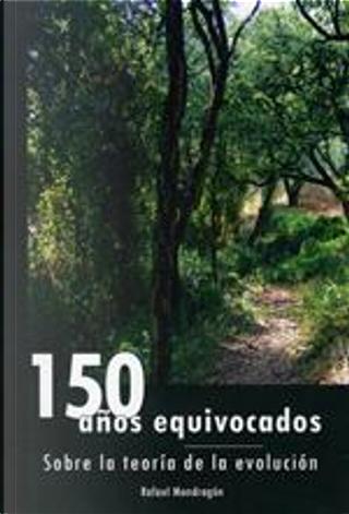 150 años equivocados by Rafael Mondragon Miravet