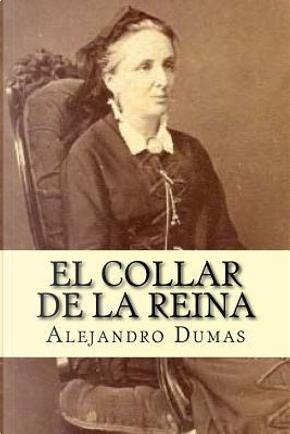 El Collar de La Reina/The Queen's Necklace by ALEXANDRE DUMAS