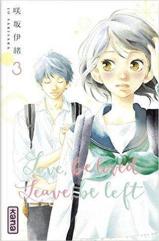 Love, be loved, leave, be left, Tome 3 by Io Sakisaka