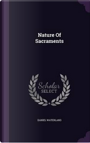 Nature of Sacraments by Reverend Daniel Waterland
