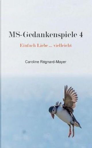 MS-Gedankenspiele 4 by Caroline Régnard-Mayer