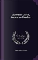 Christmas Carols, Ancient and Modern by John Camden Hotten