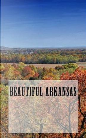 Beautiful Arkansas Blank Journal by Travel Books
