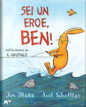 Sei un eroe, Ben! by Jon Blake