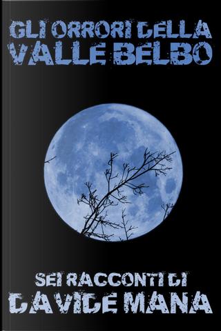 Gli orrori della Valle Belbo by Davide Mana