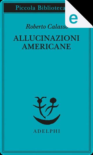 Allucinazioni americane by Roberto Calasso