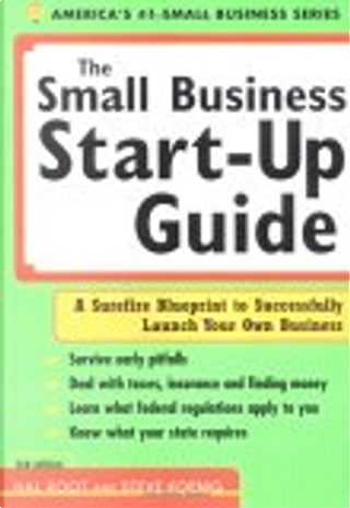 The Small Business Start-Up Guide by Hal Root, Steve Koenig