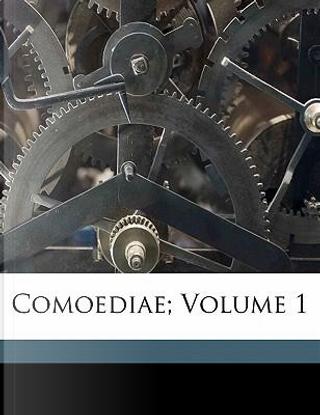Comoediae; Volume 1 by Aristophanes