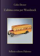 L'ultima corsa per Woodstock by Colin Dexter