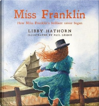Miss Franklin by Libby Hathorn