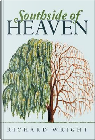 Southside of Heaven by Richard T. Wright