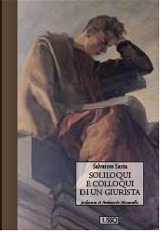 Soliloqui e colloqui di un giurista by Salvatore Satta