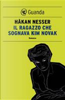 Il ragazzo che sognava Kim Novak by Hakan Nesser