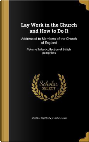LAY WORK IN THE CHURCH & HT DO by Joseph Brierley