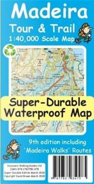 Madeira Tour & Trail Super-Durable Map 9th edition by David Brawn