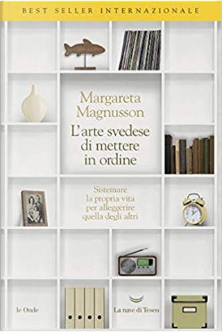L'arte svedese di mettere in ordine by Margareta Magnusson