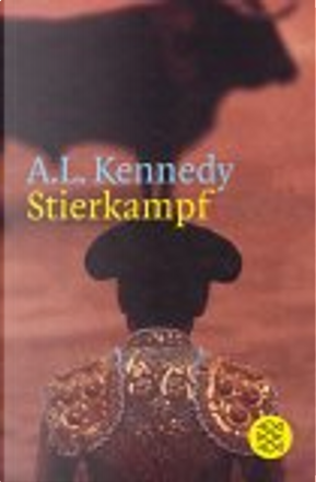 Stierkampf. by A.L. Kennedy