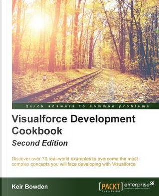 Visualforce Development Cookbook - Second Edition by Keir Bowden
