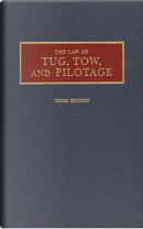 The Law of Tug, Tow, and Pilotage by Alex L. Parks