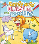 Really Wild Drawing and Doodling by Arcturus Publishing