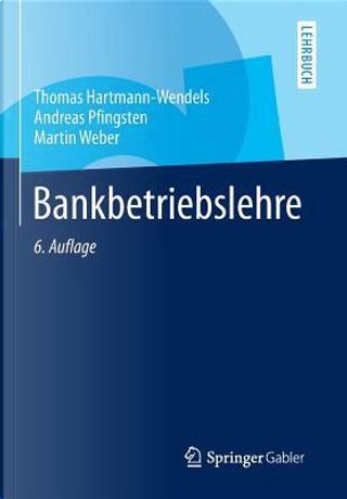 Bankbetriebslehre by Thomas Hartmann-Wendels