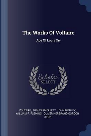The Works of Voltaire by Tobias Smollett
