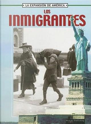 Los Inmigrantes by Linda Thompson