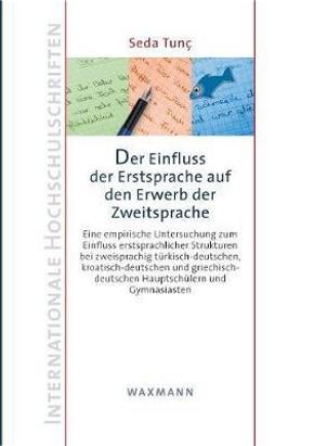 Der Einfluss der Erstsprache auf den Erwerb der Zweitsprache by Seda Tunç