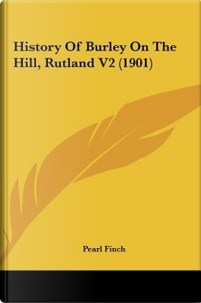History of Burley on the Hill, Rutland V2 (1901) by Pearl Finch