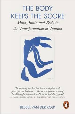 The Body Keeps the Score by Bessel A. Van der Kolk