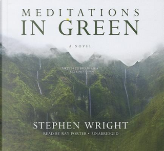 Meditations in Green by Stephen Wright