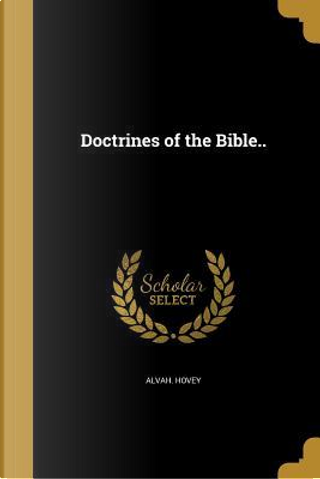 DOCTRINES OF THE BIBLE by Alvah Hovey