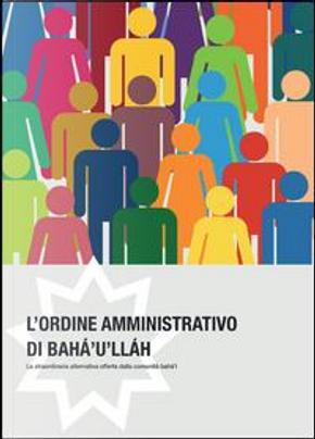 L'ordine amministrativo di Bahà'u'llàh by Baha'i