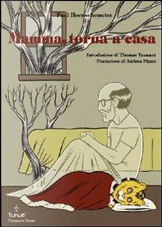 Mamma, torna a casa by Paul Hornschemeier