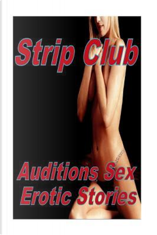 Strip Club Auditions Sex Erotic Stories by Torri Tumbles