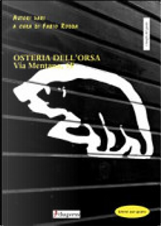 Osteria dell'Orsa via Mentana 1/F by Fabio Testoni, Federico Colli, Franco Nanni, Gianluca Morozzi, Giovanni Pierini, Ivan Della Mea, Lucio Pegoraro, Simone Pellegrini