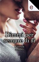 Dimmi per sempre di sì by Kristen Ashley